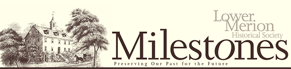 Masthead for Milestones, the newsletter of the Lower Merion Historical Society